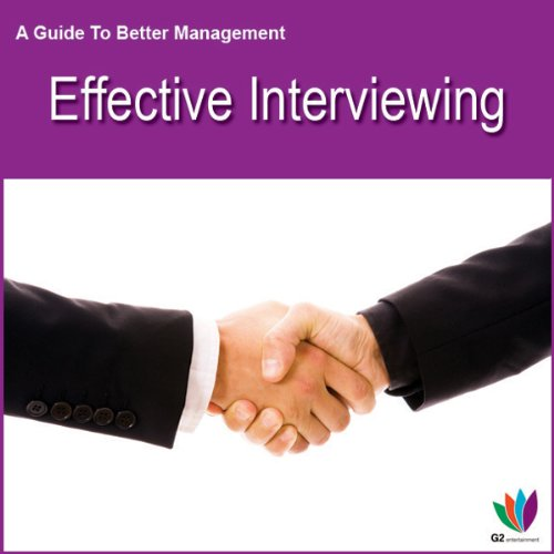 Effective Interviewing: A Guide to Better Management