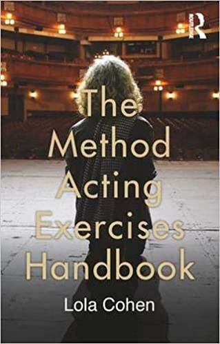 The Method Acting Exercises Handbook: Lola Cohen