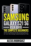 Samsung Galaxy S21 5G User Guide: The Complete