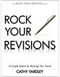 Rock Your Revisions: A Simple System for Revising Your Novel (Rock Your Writing Book 2)
