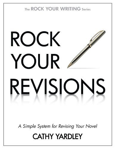 Rock Your Revisions: A Simple System for Revising Your Novel (Rock Your Writing Book 2) (Rock Your Writing)