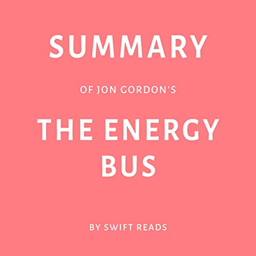 Pdf Self-Help Summary of Jon Gordon's The Energy Bus by Swift Reads