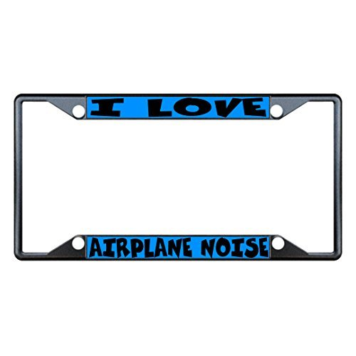 License Plate Covers I Love Airplanes Noise Black Metal License Plate Frame Tag Holder Four Holes