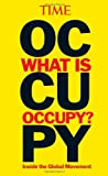 What Is Occupy?, Time Magazine Editors, 1603209417