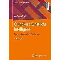 Grundkurs Künstliche Intelligenz: Eine praxisorientierte Einführung (Computational Intelligence)