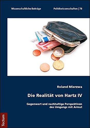 Die Realitat Von Hartz IV: Gegenwart Und Nachhaltige Perspektiven Des Umgangs Mit Armut