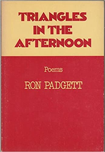 Triangles in the afternoon: Poems Paperback by Padgett, Ron ...