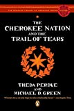 : The Cherokee Nation and the Trail of Tears (The Penguin Library of American Indian History)