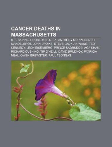 Cancer deaths in Massachusetts: B. F. Skinner, Robert Nozick ...