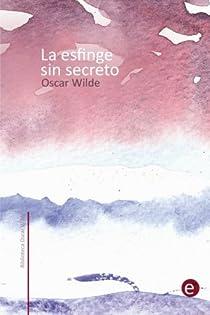 La esfinge sin secreto par Wilde