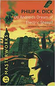 Do Androids Dream Of Electric Sheep: Philip K., et. al. Dick:  9780575094185: Amazon.com: Books