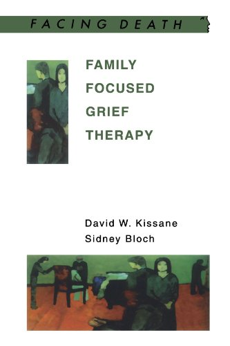 Family Focused Grief Therapy: A Model of Family-Centred Care during Palliative Care and Bereavement (Facing Death)