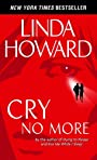 Cry No More: A Novel (Howard, Linda)