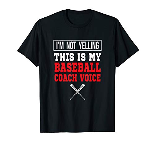 I'm Not Yelling This Is Just My Baseball Coach Voice Shirt