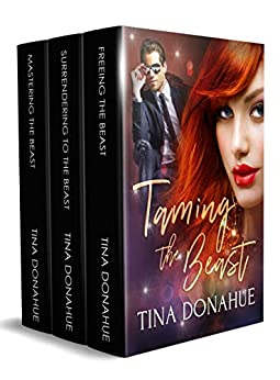 Taming the Beast: Part One: A Box Set by [Donahue, Tina]