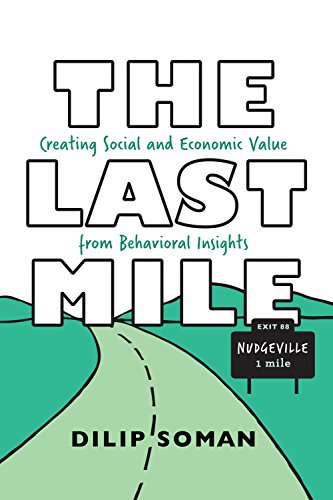 The Last Mile: Creating Social and Economic Value from Behavioral Insights