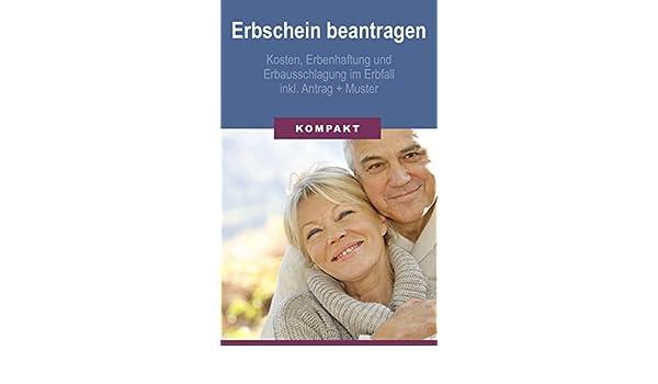 amazoncom erbschein beantragen kosten erbenhaftung und erbausschlagung im erbfall inkl antrag muster german edition ebook angelika schmid kindle - Erbschein Beantragen Muster