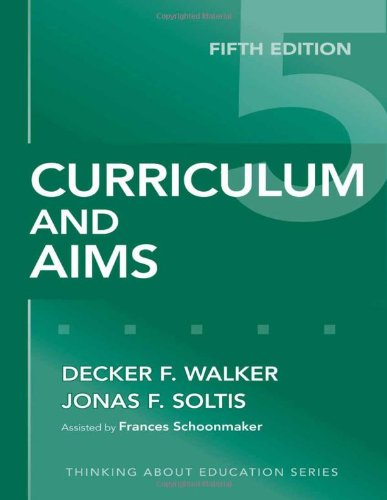 Curriculum and Aims, Fifth Edition (Thinking about Education) (Thinking About Education Series)