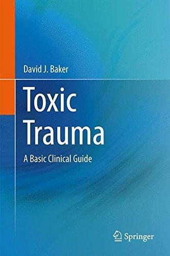 Toxic Trauma: A Basic Clinical Guide