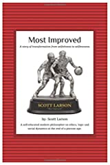 Most Improved: A transformation from selfishness to selflessness. Paperback