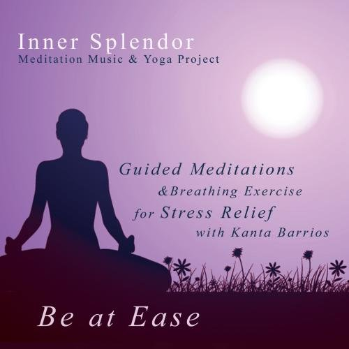 Price comparison product image Be At Ease - Guided Meditations & Breathing Exercise for Stress Relief With Kanta Barrios