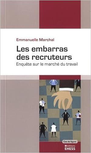 Lire un Les embarras des recruteurs : Enquête sur le marché du travail pdf