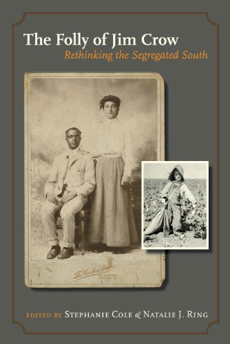 The Folly of Jim Crow: Rethinking the Segregated South (Walter Prescott Webb Memorial Lectures, published for the University of Texas at Arlington by Texas A&M University - Women Arlington Women Va To