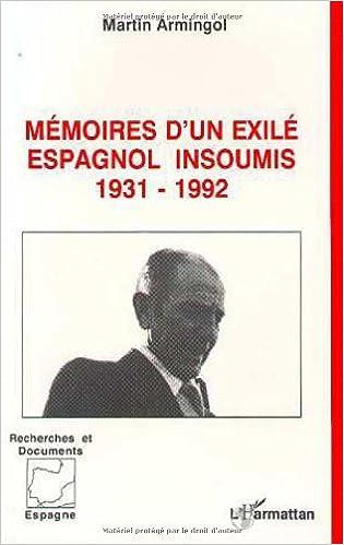 Livres gratuits Mémoires d'un exilé espagnol insoumis, 1931-1992 pdf