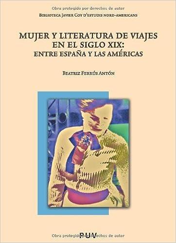 Mujer y literatura de viajes en el siglo Xix: Entre España y las Américas: 80 Biblioteca Javier Coy destudis Nord-Americans: Amazon.es: Vv.Aa., .: Libros