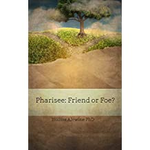 Pharisee: Friend or Foe? (BEKY Books Book 12)