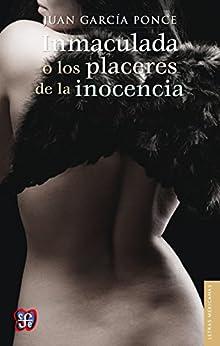 Inmaculada o los placeres de la inocencia (Letras Mexicanas) de [Ponce, Juan García]