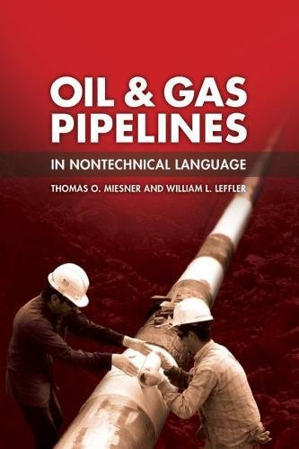 Oil & Gas Pipelines in Nontechnical Language by PennWell Corp.