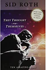 They Thought for Themselves: Ten Amazing Jews by Sid Roth (2009-07-01) Paperback