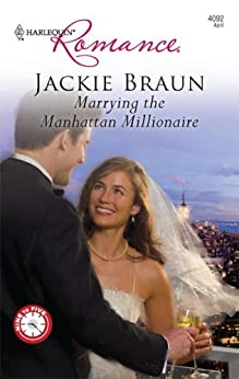 Marrying the Manhattan Millionaire (9 to 5) by [Braun, Jackie]