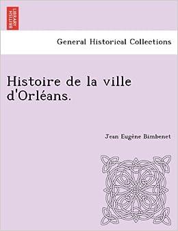 Histoire de la ville d'Orléans.