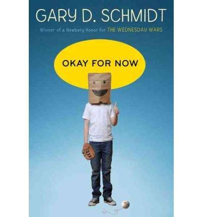 [(Okay for Now )] [Author: Professor Gary D Schmidt] [Jan-2012]