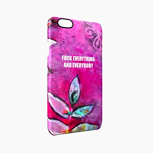 Fuck Everything And Everyone Glossy Hard Snap-On Protective iPhone 6 / 6S Case Cover