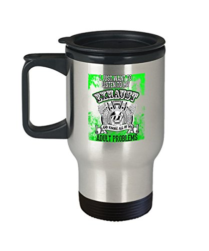 Motorcycle Travel Coffee Mug - I Just Want to Listen to My Exhaust - Road Runner Gifts- 14 Oz Stainless Steel Cup