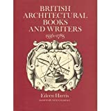 British Architectural Books and Writers, 1556-1785, Harris, Eileen, 0521385512