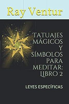 Tatuajes mágicos y símbolos para meditar: Libro 2: LEYES ...