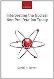 Interpreting the Nuclear  Non-Proliferation Treaty