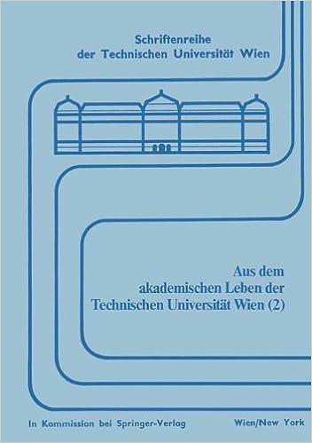 Book Aus dem akademischen Leben der Technischen Universität Wien (2) (Schriftenreihe der Technischen Universität Wien)