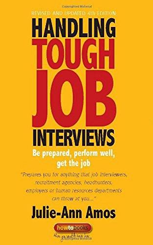 Handling Tough Job Interviews: 4th edition (Great Interview Questions For Employers To Ask)