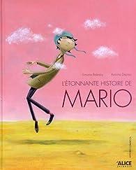 L'étonnante histoire de Mario par Simone Balestra
