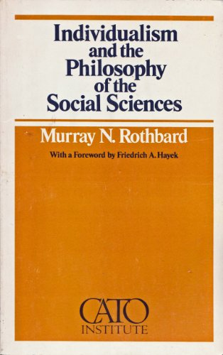Individualism and the Philosophy of the Social Sciences (Cato Paper)