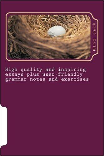 High Quality And Inspiring Essays Plus Userfriendly Grammar Notes  High Quality And Inspiring Essays Plus Userfriendly Grammar Notes And  Exercises Mani Jack  Amazoncom Books