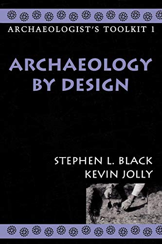 Archaeology by Design (Archaeologist's Toolkit)