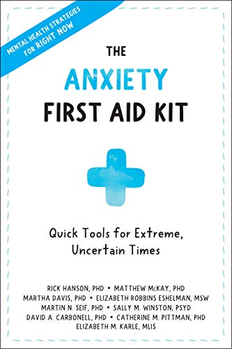 Book Cover: The Anxiety First Aid Kit: Quick Tools for Extreme, Uncertain Times