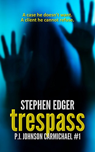 Trespass: A gripping mystery thriller (P.I. Johnson Carmichael Series - Book 1)