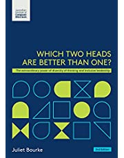 Which Two Heads Are Better Than One?: The extraordinary power of diversity of thinking and inclusive leadership
